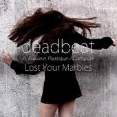 Lost Your Marbles (feat. Fräulein Plastique & Compute) by Deadbeat
