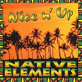 Nice N' Up by Native Elements