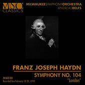 "HAYDN: Symphony No. 104 ""London"" by Milwaukee Symphony Orchestra"