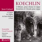 Koechlin: L Abbaye pour choeur et orgue - Sonatines et Chorals pour orgue by Ensemble Vocal Français
