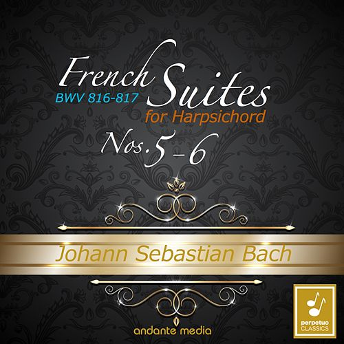 Johann Sebastian Bach: French Suites Nos. 5 & 6 by Christiane Jaccottet
