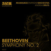 Beethoven: Symphony No. 2 by Milwaukee Symphony Orchestra