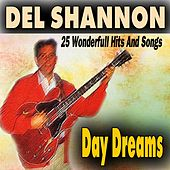Day Dreams (25 Wonderfull Hits And Songs) von Del Shannon