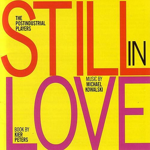 Still In Love by The Postindustrial Players
