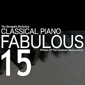 Classical Piano: Fabulous 15 by The DeRogatis Orchestra