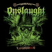 Live at the Slaughterhouse (Audio Version) (Live in London) by Onslaught