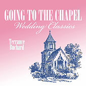 Going To the Chapel, Wedding Classics by Terrance Buchard
