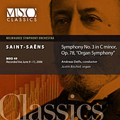 "SAINT-SAËNS:  Symphony No. 3 in C minor, ""Organ Symphony"" by Milwaukee Symphony Orchestra"