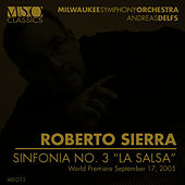Sierra: Sinfonia No. 3 by Milwaukee Symphony Orchestra