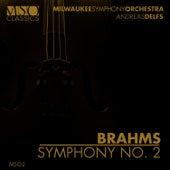 Brahms: Symphony No. 2 by Milwaukee Symphony Orchestra