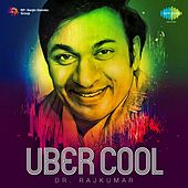 Uber Cool - DR. Rajkumar by Dr.Rajkumar