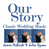 Our Story, Classic Wedding Music by James McBride