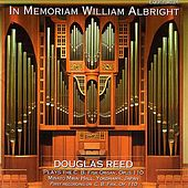 In Memoriam William Albright - Albright Organ Music Vol. 1 by Douglas Reed