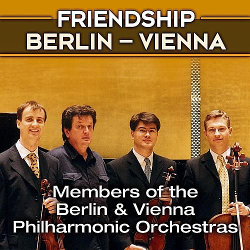 Ensemble Friendship Berlin - Vienna, Members of the Berlin and Vienna Philharmonic Orchestras by Friendship Berlin - Vienna