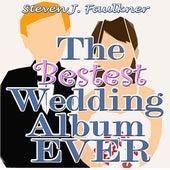 The Bestest Wedding Album Ever by Steven J. Faulkner