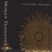 Musique Transalpine: Á La Cour de Louis XIV by Le Concert Brisé