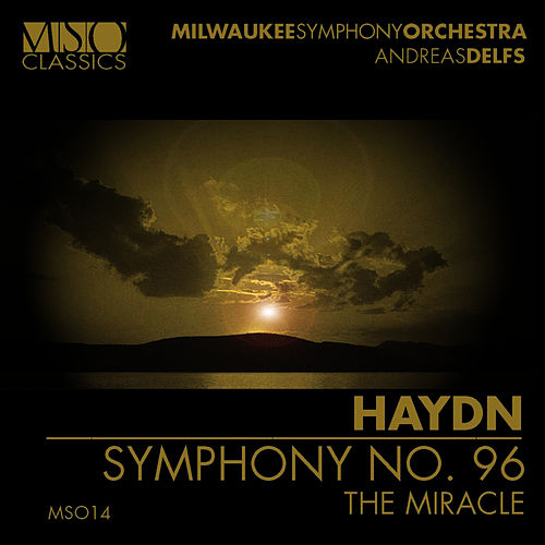 Haydn: Symphony No. 96 by Milwaukee Symphony Orchestra