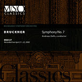 BRUCKNER:  Symphony No. 7 in E major by Milwaukee Symphony Orchestra