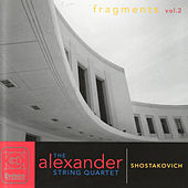 Shostakovich Quartets: Fragments Vol. 2 by Alexander String Quartet