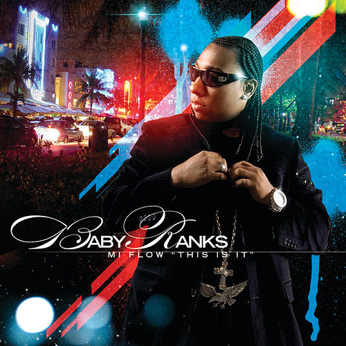 Mi Flow 'This Is It' by Baby Ranks