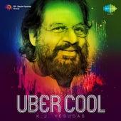 Uber Cool - K.J. Yesudas by K.J.Yesudas