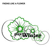 Fading like a flower by Dan Winter