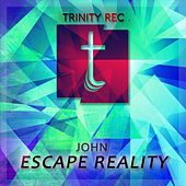 Escape Reality by John F. Strauss