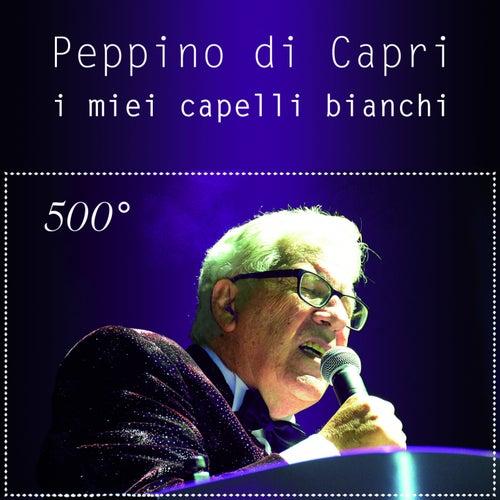 I miei capelli bianchi (500°) von Peppino Di Capri