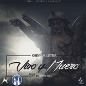 Vivo y Muero by Khey La Letra
