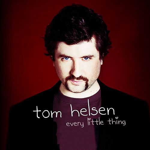 Every Little Thing by Tom Helsen