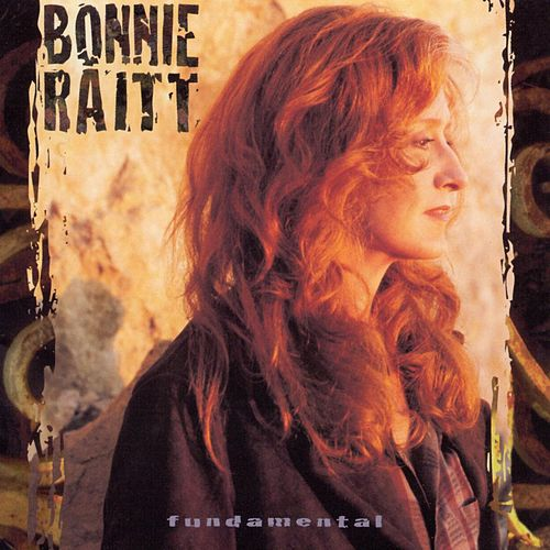 Fundamental by Bonnie Raitt