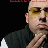 Tic Toc (Version Reggeaton) by Cosculluela