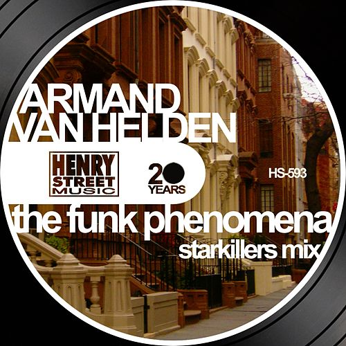 The Funk Phenomena (Starkillers Mix) by Armand Van Helden