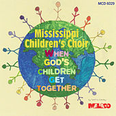 When God's Children Get Together by The Mississippi Children's Choir