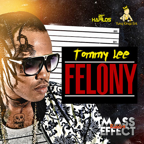 Felony - Single by Tommy Lee sparta