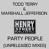 Party People (Unreleased Mixes) by Todd Terry