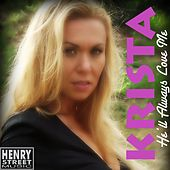He'll Always Love Me - Single by Krista