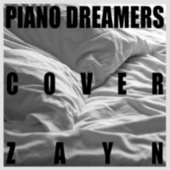 Piano Dreamers Cover Zayn by Piano Dreamers