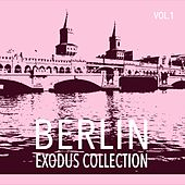 Berlin Exodus Collection, Vol. 1 by Various Artists