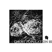 Ghost Population 3 by Various Artists