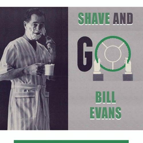 Shave and Go von Bill Evans