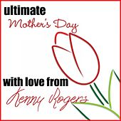 Ultimate Mother's Day: With Love from Kenny Rogers by Kenny Rogers