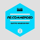 Re:Commended - Electro House Edition, Vol. 6 by Various Artists