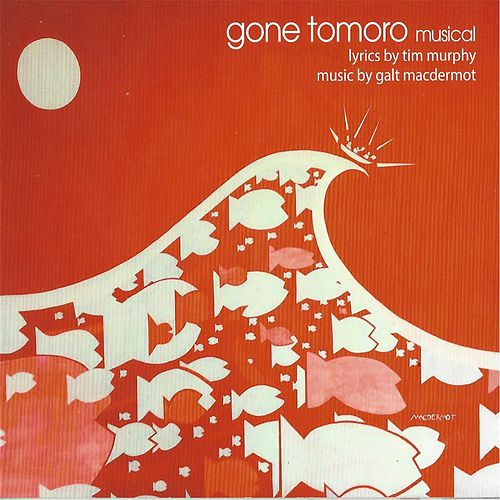 Gone Tomoro Musical by Galt MacDermot
