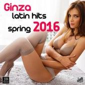 Ginza Latin Hits Sring 2016 (21 Hits Reggaeton) by Extra Latino