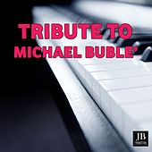 Tribute to Michael Buble' by Various Artists
