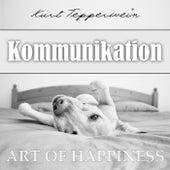 Art of Happiness: Kommunikation by Kurt Tepperwein