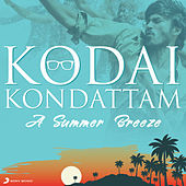 Kodai Kondattam (A Summer Breeze) by Various Artists