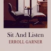 Sit and Listen von Erroll Garner