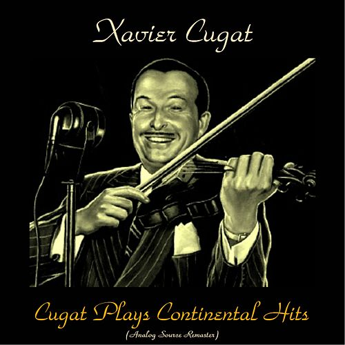Cugat Plays Continental Hits (Analog Source Remaster 2016) by Xavier Cugat